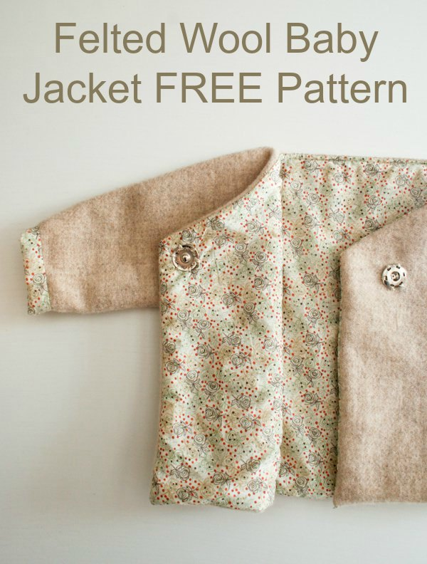 Felted Wool Baby Jacket - FREE sewing pattern (0-6mths)