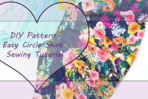 easy circle skirt sewing tutorial
