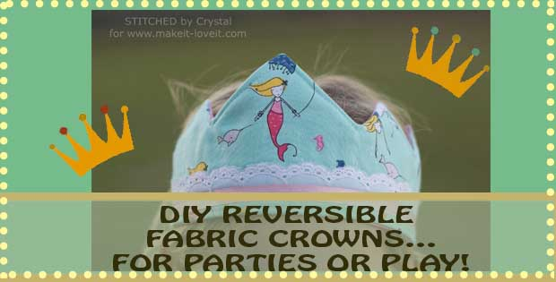 DIY REVERSIBLE FABRIC CROWNS
