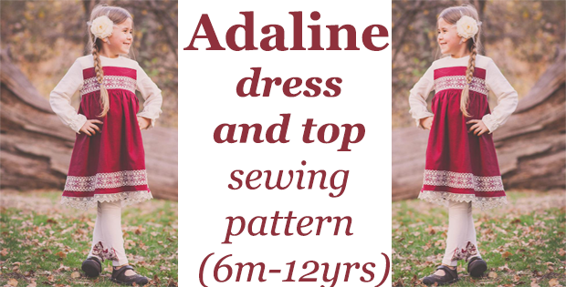 Adaline dress and top pattern (6m-12yrs)