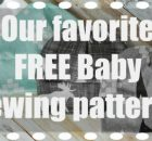 Our favorite FREE Baby sewing patterns