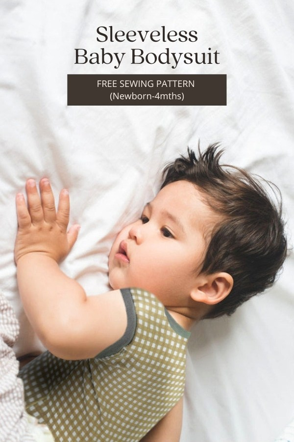Sleeveless Baby Bodysuit FREE sewing pattern (Newborn-4mths)