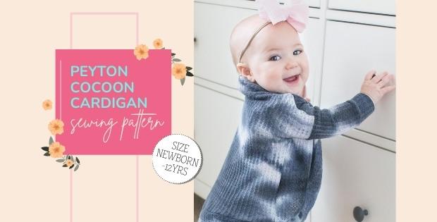 Peyton Cocoon Cardigan sewing pattern (Newborn-12yrs)